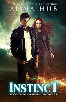 Instinct (The Hybrid Chronicles Book 1) by [Hub, Anna]