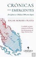 Crónicas dos Emergentes De Lisboa a Malaca 500 anos depois
