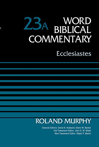 Ecclesiastes, Volume 23A (Word Biblical Commentary)