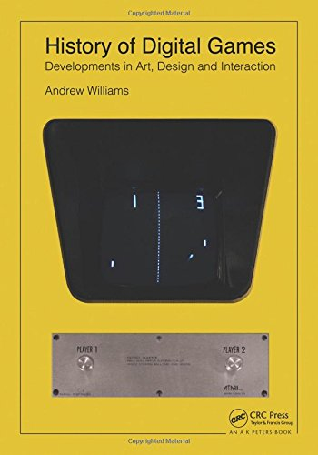 Download History of Digital Games: Developments in Art, Design and Interaction 113888555X