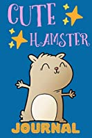 Cute Hamster Journal: Notebook For Kids, Adorable Gift For Hamster Owners, First Journal For Kids, Lined Pages, Great For School Notes