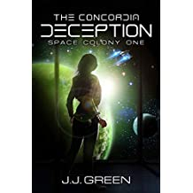 The Concordia Deception - A Space Colonization Epic Adventure (Space Colony One, Part 1)