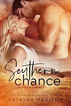 Southern Chance (The Southern Series Book 1) by [Madison, Natasha]