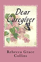 Dear Caregiver:: Letters of Encouragement and Hope for Special Needs Caregivers (Volume 1) [並行輸入品]