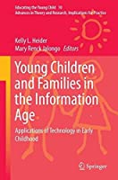Young Children and Families in the Information Age: Applications of Technology in Early Childhood (Educating the Young Child) by Unknown(2014-12-06)