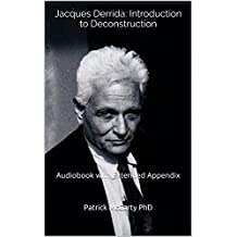 Jacques Derrida: Introduction to Deconstruction : Audiobook with Extended Appendix