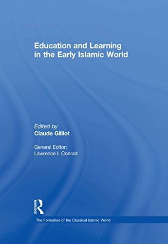 Education and Learning in the Early Islamic World (The Formation of the Classical Islamic World Book 43) (English Edition)