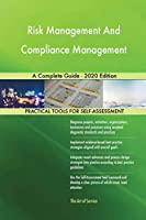 Risk Management And Compliance Management A Complete Guide - 2020 Edition