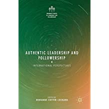 Authentic Leadership and Followership: International Perspectives