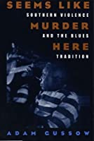 Seems Like Murder Here: Southern Violence and the Blues Tradition【洋書】 [並行輸入品]
