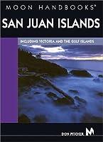 Moon Handbooks San Juan Islands: Including Victoria and the Gulf Islands (Moon Handbooks : San Juan Islands)
