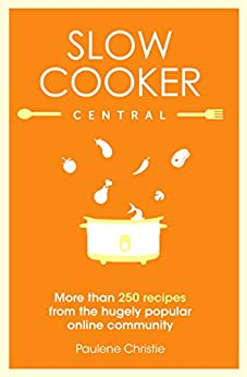 Slow Cooker Central by [Christie, Paulene]