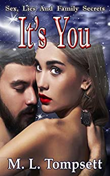 It's You: Sex, Lies And Family Secrets - Book Four by [Tompsett, M. L.]