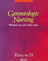 Gerontologic Nursing: Wholistic Care of the Older Adult