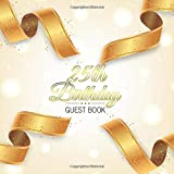 25th Birthday Guest Book: Golden Ribbons Elegant Glossy Cover Place for a Photo Cream Color Paper 123 Pages Guest Sign in for Event Party Celebration of Anniversary Fabulous Keepsake Gift Book for Best Wishes Messages from Family and Friends