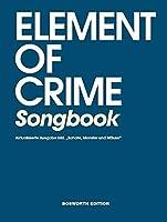Element Of Crime Songbook: Aktualisierte Ausgabe Inkl. 'Schafe, Monser Und Mause'