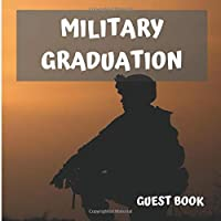 Military Graduation Guest Book: Military School Absolvent Guest Book, Congratulation Solider, Graduation Guest Book, 100 pages (300+ message spots) (8,5 x 8,5)