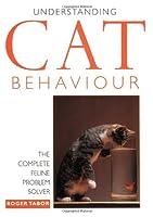 Understanding Cat Behavior: The Complete Feline Problem Solver