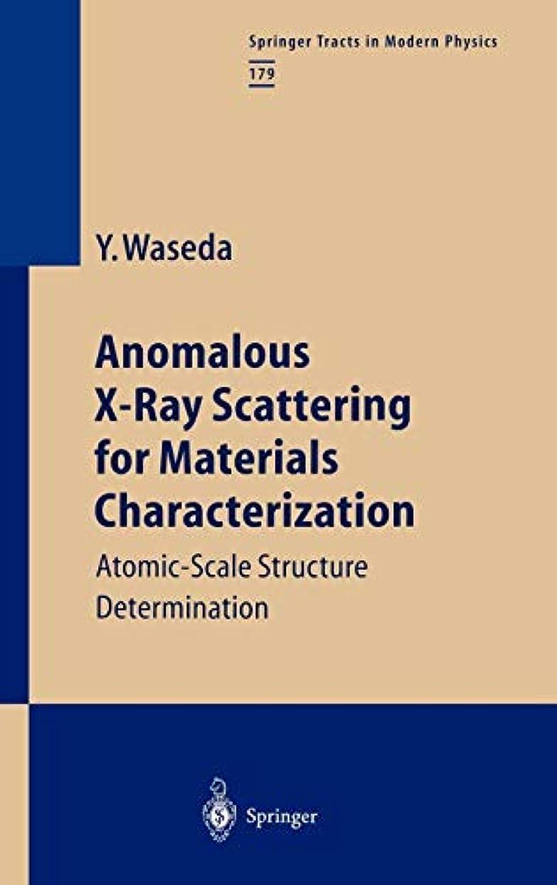 迷惑ツーリスト回復するAnomalous X-Ray Scattering for Materials Characterization: Atomic-Scale Structure Determination (Springer Tracts in Modern Physics)