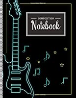 "Composition Notebook: Guitar Lovers Notebook, Music Students Journal Notebook (8.5 x 11"") Wide Ruled Lined With 120 Pages, School Subject Book Notes"