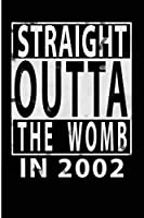 Straight Outta the Womb in 2002: Blank Lined Journal - 6x9 Birthday Journals, Birthday Notebook