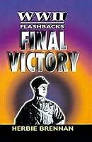 Final Victory (World War II Flashbacks)