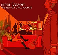 inner Resort~THE RED HOT CHILL LOUNGE