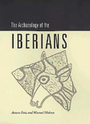Download The Archaeology of the Iberians (New Studies in Archaeology) 0521564026