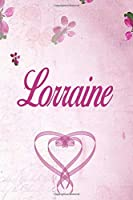 Lorraine: Personalised Name Notebook/Journal Gift For Women & Girls 100 Pages (Pink Floral Design) for School, Writing Poetry, Diary to Write in, Gratitude Writing, Daily Journal or a Dream Journal.