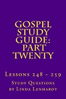 Gospel Study Guide: Part Twenty: Lessons 248-259 (Volume 20) [並行輸入品]