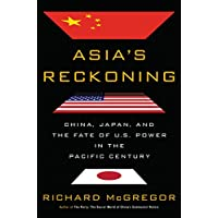 Asia's Reckoning: China, Japan, and the Fate of U.S. Power in the Pacific Century (English Edition)