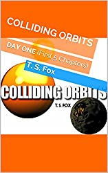 COLLIDING ORBITS: DAY ONE (First 5 Chapters) (English Edition)