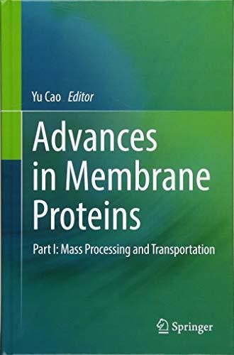 Advances in Membrane Proteins: Part I: Mass Proces...