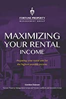 Maximizing Your Rental Income: Preparing your rental unit for the highest possible income