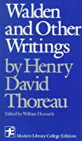 Walden and Other Writings (Modern Library College Editions)