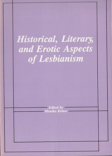 Download Historical, Literary, and Erotic Aspects of Lesbianism 0918393213