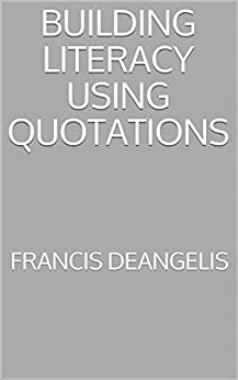 Building Literacy Using Quotations (How to Build Literacy Book 1) by [DeAngelis, Francis]