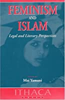 Feminism And Islam: Legal And Literary Perspectives (Ithaca Press Paperbacks)