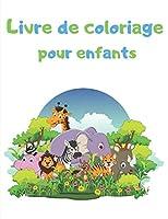 Livre de coloriage pour enfants: Animaux de la ferme, Animaux de la jungle, Animaux de la mer, Animaux de la forêt