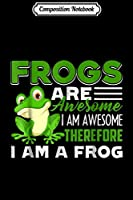 Composition Notebook: Frog - Frogs Are Awesome s Journal/Notebook Blank Lined Ruled 6x9 100 Pages