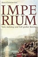 Imperium: Vom Aufstieg und Fall grosser Reiche