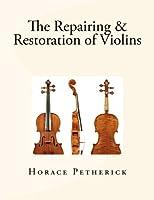The Repairing & Restoration of Violins