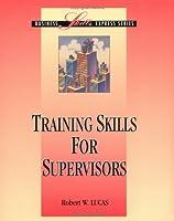 Training Skills for Supervisors (BUSINESS SKILLS EXPRESS SERIES)