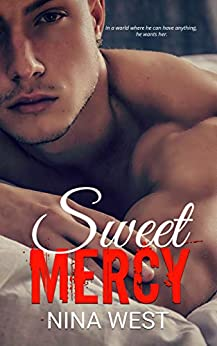 Sweet Mercy (Dirty Empire Book 1) by [West, Nina]