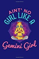Ain't No Girl Like A Gemini Girl: Gemini Sign Traits Horoscope Zodiac Journal Notebook