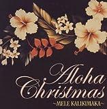 Aloha Christmas 2004~MELE KALIKIMAKA