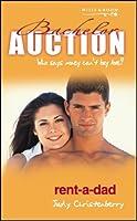 Rent-a-dad (Bachelor Auction S.)