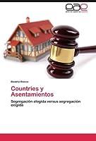 Countries y Asentamientos: Segregación elegida versus segregación exigida