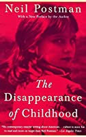 The Disappearance of Childhood by Neil Postman(1994-08-02)