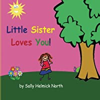 Little Sister Loves You! (Sneaky Snail Stories)